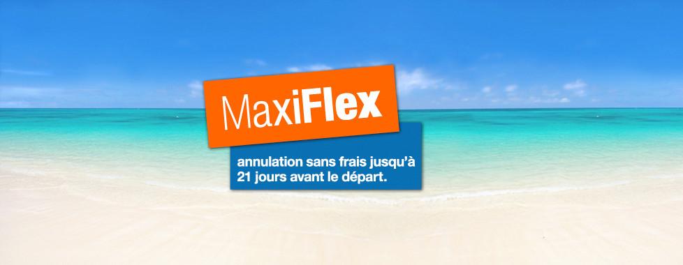 MaxiFlex: annulation sans frais jusqu'à 21 jours avant le départ
